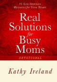 Real Solutions for Busy Moms Devotional: 52 God-Inspired Messages for Your Heart (Paperback)