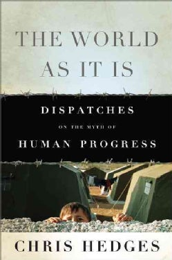 The World As It Is: Dispatches on the Myth of Human Progress (Paperback)