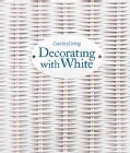 Country Living Decorating With White (Hardcover)