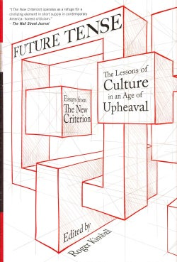 Future Tense: The Lessons of Culture in an Age of Upheaval (Hardcover)