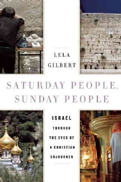 Saturday People, Sunday People: Israel Through the Eyes of a Christian Sojourner (Hardcover)