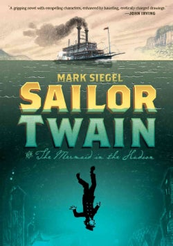 Sailor Twain: Or, The Mermaid in the Hudson (Hardcover)