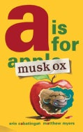 A Is for Musk Ox (Hardcover)