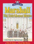 Marshall, the Courthouse Mouse: A Tail of the U.S. Supreme Court (Hardcover)
