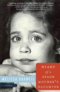 Diary of a Stage Mother's Daughter (Hardcover)