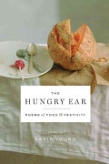 The Hungry Ear: Poems of Food & Drink (Hardcover)