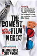 The Comedy Film Nerds Guide to Movies: Featuring Dave Anthony, Lord Carrett, Dean Haglund, Allan Havey, Laura Hou... (Paperback)