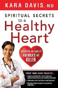 Spiritual Secrets to a Healthy Heart: Uncovering the Roots of America's # One Killer (Paperback)