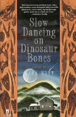Slow Dancing on Dinosaur Bones (Paperback)