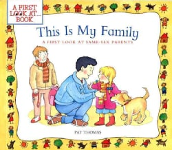 This Is My Family: A First Look at Same-Sex Parents (Paperback)