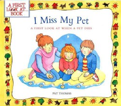 I Miss My Pet: A First Look at When a Pet Dies (Paperback)