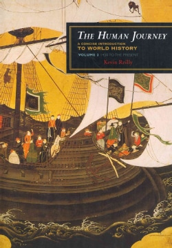 The Human Journey: A Concise Introduction to World History : 1450 to Present (Paperback)