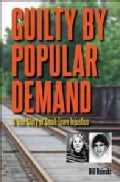 Guilty by Popular Demand: A True Story of Small-Town Injustice (Paperback)