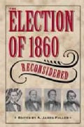 The Election of 1860 Reconsidered (Hardcover)
