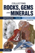 Collecting Rocks, Gems, and Minerals: Identification, Values, Lapidary Uses (Paperback)