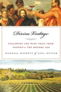 Divine Vintage: Following the Wine Trail from Genesis to Modern Times (Hardcover)