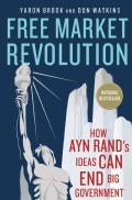 Free Market Revolution: How Ayn Rand's Ideas Can End Big Government (Hardcover)