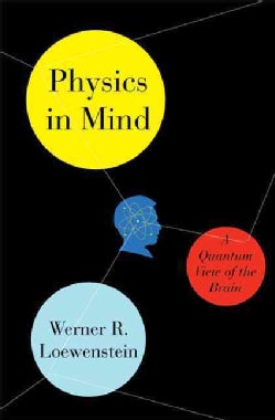 Physics in Mind: A Quantum View of the Brain (Hardcover)