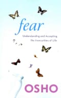 Fear: Understanding and Accepting the Insecurities of Life (Paperback)