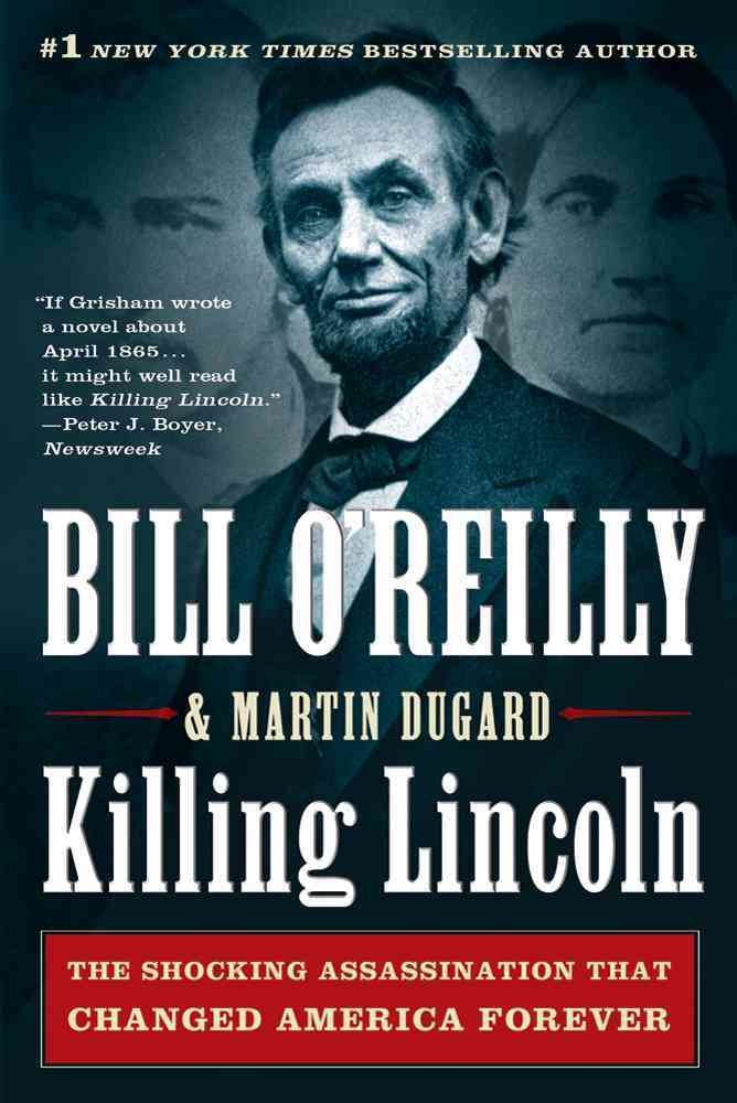 Killing Lincoln: The Shocking Assassination That Changed America Forever (Paperback)
