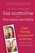 Best Friends, Occasional Enemies: The Lighter Side of Life As a Mother and Daughter (Paperback)