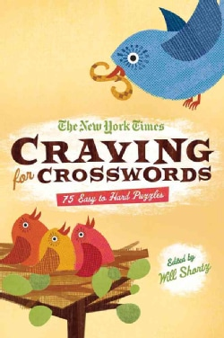 The New York Times Craving for Crosswords: 75 Easy to Hard Puzzles (Paperback)