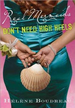 Real Mermaids Don't Need High Heels (Paperback)