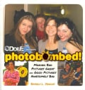 Photobombed!: Making Bad Pictures Great and Good Pictures Awesomely Bad (Paperback)