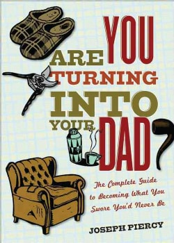 Are You Turning Into Your Dad? (Paperback)