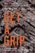 Get a Grip: An Entrepreneurial Fable...your Journey to Get Real, Get Simple, and Get Results (Hardcover)