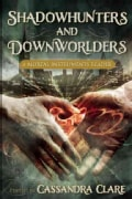 Shadowhunters and Downworlders: A Mortal Instruments Reader (Paperback)