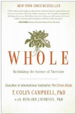 Whole: Rethinking the Science of Nutrition (Hardcover)