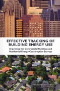 Effective Tracking of Building Energy Use: Improving the Commercial Buildings and Residential Energy Consumption ... (Paperback)