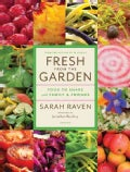 Fresh from the Garden: Food to Share With Family and Friends (Hardcover)