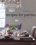 Recipes for Parties: Menus, Flowers, Decor: Everything for Perfect Entertaining (Hardcover)