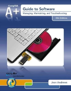 CompTIA A+ Guide to Software: Managing, Maintaining, and Troubleshooting
