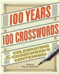 100 Years, 100 Crosswords: Celebrating the Crossword's Centennial (Paperback)
