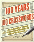 100 Years, 100 Crosswords: Celebrating the Crossword's Centennial (Spiral bound)