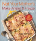 Not Your Mother's Make-Ahead and Freeze Cookbook (Paperback)