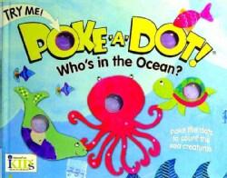 Poke-a-Dot!: Who's in the Ocean? (Board book)