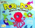 Poke-a-Dot!: Who's in the Ocean? (Board book)