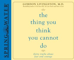 The Thing You Think You Cannot Do: Thirty Truths About Fear and Courage (CD-Audio)