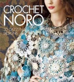 Crochet Noro: 30 Dazzling Designs (Hardcover)