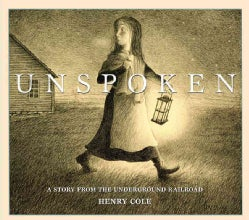 Unspoken: A Story from the Underground Railroad (Hardcover)