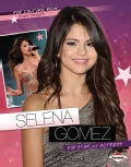 Selena Gomez: Pop Star and Actress (Hardcover)