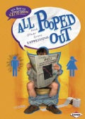 All Pooped Out: And Other Gross Expressions (Hardcover)