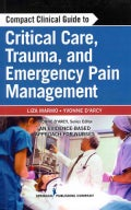 Compact Clinical Guide to Critical Care, Trauma and Emergency Pain Management: An Evidence-Based Approach for Nurses (Paperback)