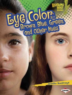 Eye Color: Brown, Blue, Green, and Other Hues (Hardcover)