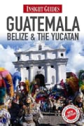 Insight Guides Guatemala, Belize & the Yucatan (Paperback)