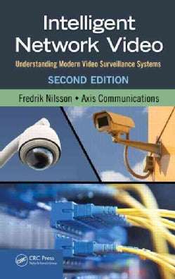 Intelligent Network Video: Understanding Modern Video Surveillance Systems (Hardcover)
